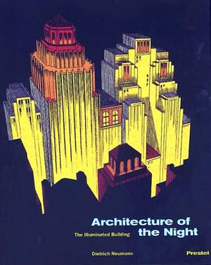 """Reproduced cover image of """"The Architecture of Night"""" by Dietrich Neumann."""